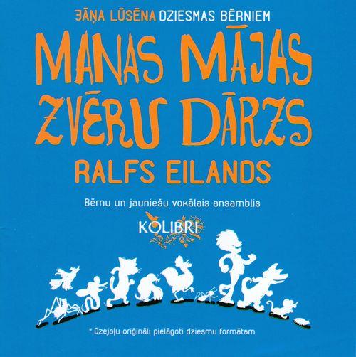 CD  Manas mājas zvēru dārzs - Lūsēna, Zanderes, Malnaces autogr